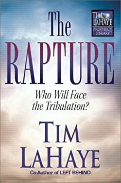 The Rapture: Who Will Face the Tribulation? 9780736909525