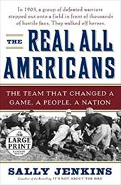The Real All Americans: The Team That Changed a Game, a People, a Nation 2711769