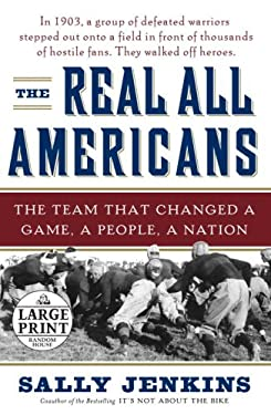 The Real All Americans: The Team That Changed a Game, a People, a Nation 9780739327197