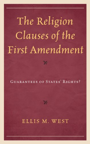 The Religion Clauses of the First Amendment: Guarantees of States' Rights? 9780739146774