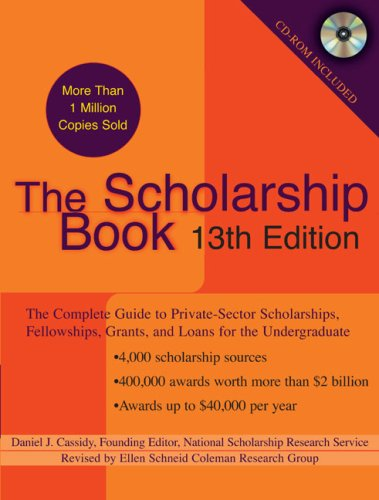 The Scholarship Book: The Complete Guide to Private-Sector Scholarships, Fellowships, Grants, and Loans for the Undergraduate 9780735204270
