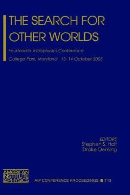 The Search for Other Worlds: Fourteenth Astrophysics Conference 9780735401907