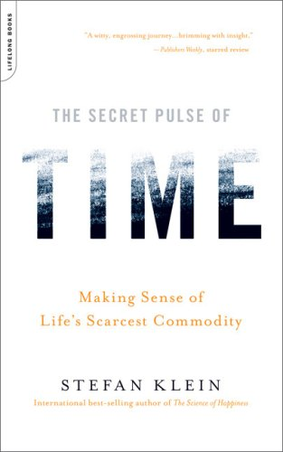 The Secret Pulse of Time: Making Sense of Life's Scarcest Commodity 9780738212562