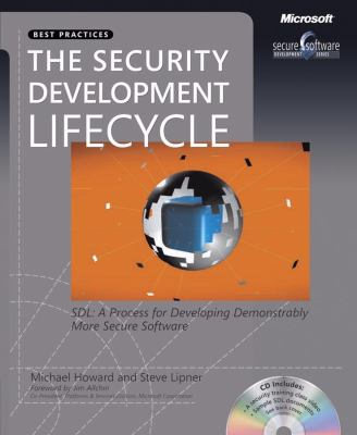 The Security Development Lifecycle: SDL: A Process for Developing Demonstrably More Secure Software [With CDROM] 9780735622142