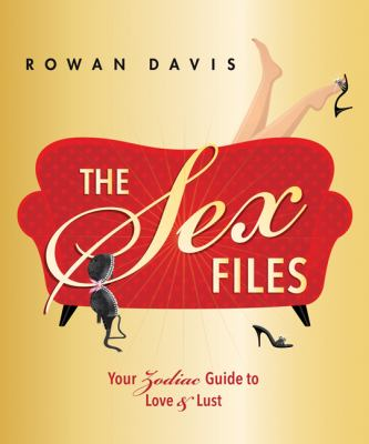 The Sex Files: Your Zodiac Guide to Love & Lust 9780738713540
