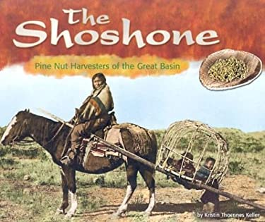 The Shoshone: Pine Nut Harvesters of the Great Basin 9780736821735