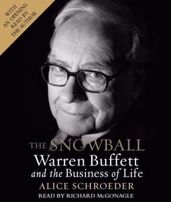 The Snowball: Warren Buffett and the Business of Life 9780739334065