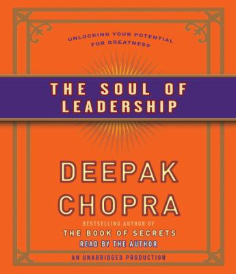 The Soul of Leadership: Unlocking Your Potential for Greatness 9780739385241
