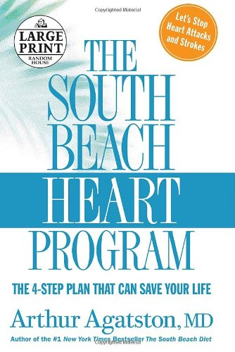 The South Beach Heart Program: The 4-Step Plan That Can Save Your Life 9780739326350
