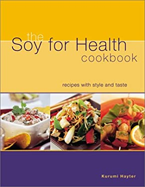 The Soy for Health Cookbook: Recipes with Style and Taste 9780737016246