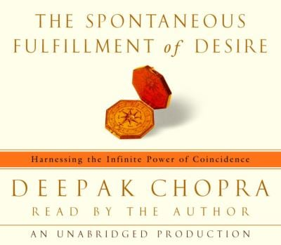The Spontaneous Fulfillment of Desire: Harnessing the Infinite Power of Coincidence to Create Miracles 9780739306444