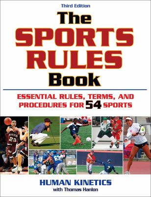 The Sports Rules Book: Essential Rules, Terms, and Precedures for 54 Sports 9780736076326