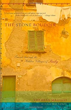 The Stone Boudoir: Travels Through the Hidden Village of Sicily 9780738208008
