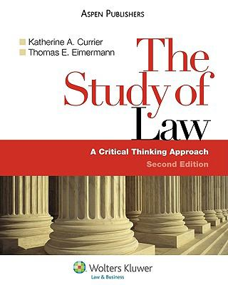 The Study of Law: A Critical Thinking Approach, Second Edition 9780735569508