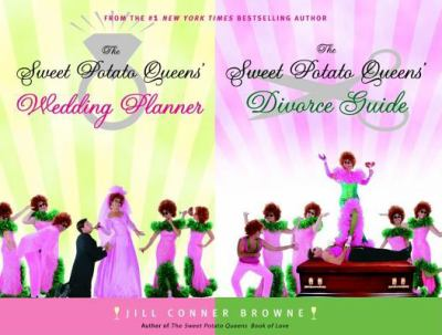 The Sweet Potato Queens' Wedding Planner/The Sweet Potato Queens' Divorce Guide 9780739321416