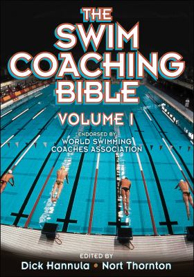 The Swim Coaching Bible, Volume I 9780736036467