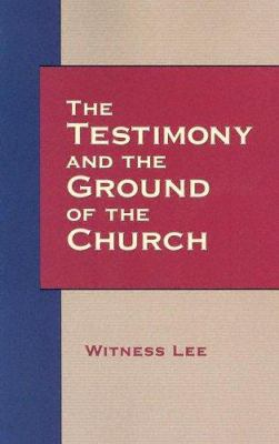 The Testimony and the Ground of the Church 9780736326971