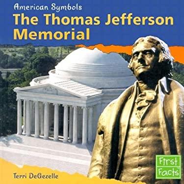 The Thomas Jefferson Memorial 9780736825313