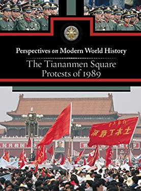 The Tiananmen Square Protests of 1989 9780737747966