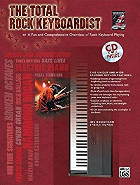 The Total Rock Keyboardist: A Fun and Comprehensive Overview of Rock Keyboard Playing [With CD] 9780739043127