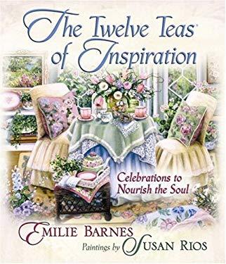 The Twelve Teas? of Inspiration: Celebrations to Nourish the Soul