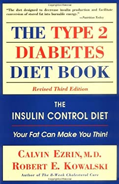 The Type 2 Diabetes Diet Book: The Insulin Control Diet: Your Fat Can Make You Thin! 9780737301038