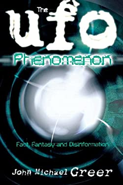 The UFO Phenomenon: Fact, Fantasy and Disinformation 9780738713199