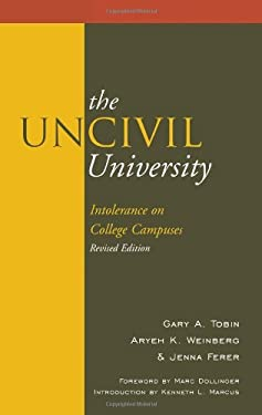 The Uncivil University: Intolerance on College Campuses 9780739132661