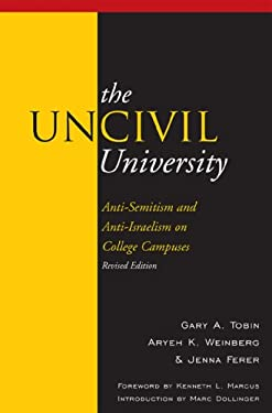 The Uncivil University: Intolerance on College Campuses 9780739132678