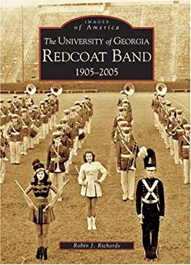 The University of Georgia Redcoat Band: 1905-2005 9780738516844
