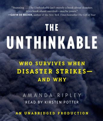 The Unthinkable: Who Survives When Disaster Strikes - And Why 9780739329306