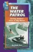 The Water Patrol: Saving Surfers' Lives in Big Waves 9780736857499
