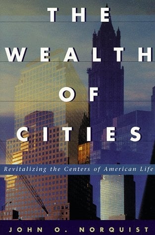 The Wealth of Cities: Revitalizing the Centers of American Life 9780738201344