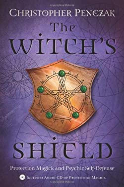 The Witch's Shield: Protection Magick and Psychic Self-Defense 9780738705422
