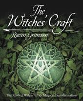 The Witches' Craft: The Roots of Witchcraft & Magical Transformation 2697074