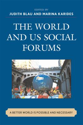 The World and US Social Forums: A Better World Is Possible and Necessary 9780739136898
