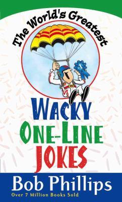 The World's Greatest Wacky One-Line Jokes