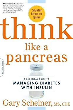 Think Like a Pancreas: A Practical Guide to Managing Diabetes with Insulin 9780738215143
