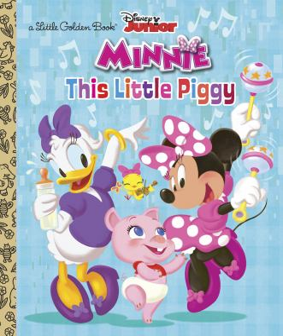 This Little Piggy (Disney Junior: Minnie's Bow-toons) (Little Golden Book)