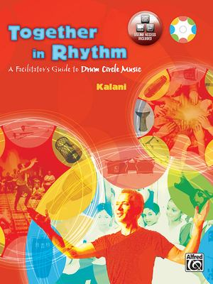 Together in Rhythm: A Facilitator's Guide to Drum Circle Music [With DVD] 9780739035108