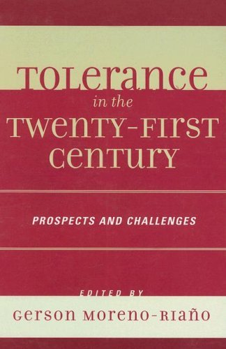Tolerance in the 21st Century: Prospects and Challenges 9780739108680