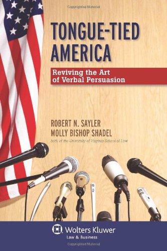 Tongue-Tied America: Reviving the Art of Verbal Persuasion 9780735598591