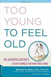 Too Young to Feel Old: The Arthritis Doctor's 28-Day Formula for Pain-Free Living 2688206