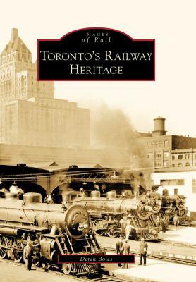 Toronto's Railway Heritage 9780738565705
