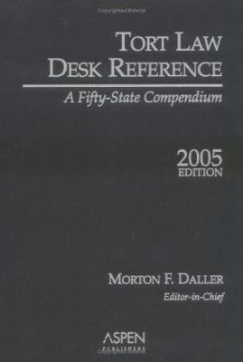 Tort Law Desk Reference: A Fifty-State Compendium 9780735555402
