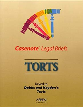 Torts: Keyed to Dobbs and Hayden's Torts 9780735551794