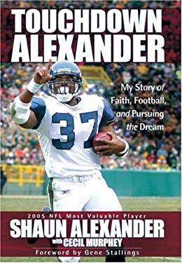 Touchdown Alexander: My Story of Faith, Football, and Pursuing the Dream 9780736919371