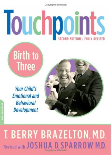 Touchpoints Birth to 3: Your Child's Emotional and Behavioral Development 9780738210490
