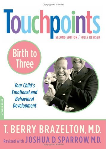 Touchpoints Birth to 3: Your Child's Emotional and Behavioral Development - 2nd Edition