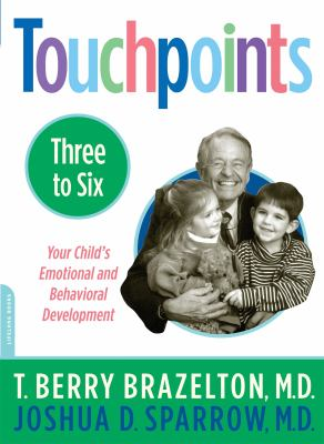 Touchpoints Three to Six : Your Child's Emotional and Behavioral Development